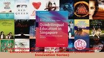 PDF Download  Quadrilingual Education in Singapore Pedagogical Innovation in Language Education PDF Full Ebook