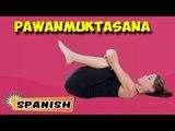 Pawanmuktasana | Yoga para principiantes | Yoga Asana For Heart & Tips | About Yoga in Spanish