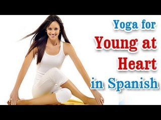 Yoga for Young at Heart - Heart Disease, Stroke Treatment and Diet Tips in Spanish