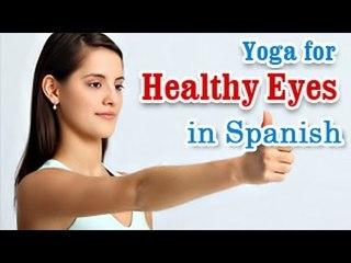 Ejercicios de yoga para los ojos sanos   Yoga for Healthy Eyes - Exercises for Better Eyesight