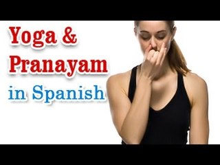 Yoga And Pranayam - Health Wellness ,Yoga Breathing and Diet Tips in Spanish