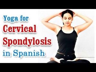 Yoga para la espondilosis cervical | Yoga for Cervical Spondylosis | Natural Methods to Cure Neck