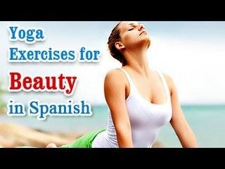 Ejercicios de Yoga para Belleza | Yoga for Beauty | Naturally Glowing Skin, Healthy Hair, Diet Tips