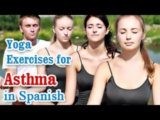 Ejercicios de Yoga para el asma | Yoga for Asthma | Breathing difficulty, Treatment & Diet Tips