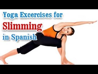 Yoga for Slimming - Weight Loss, a Flat Belly and Nutritional Management in Spanish