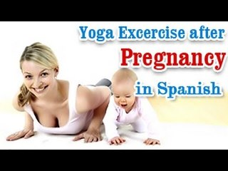 Ejercicios de yoga después del embarazo   Yoga Exercises after Pregnancy   Reduce Weight & Stomach
