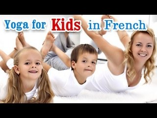 Yoga for Kids Complete Fitness - Complete Fitness for Mind, Body,and Soul in French