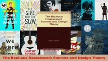 PDF Download  The Bauhaus Reassessed Sources and Design Theory Download Online
