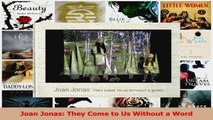 PDF Download  Joan Jonas They Come to Us Without a Word Download Full Ebook