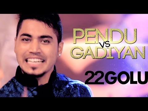 22 Golu - Pendu Vs Gadiyan - Aah Chak 2015