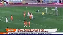 Kahramanmaraş BB 0 Adanaspor 1 Türkiye Kupası