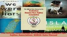 PDF Download  The Official Kata Manual of The Kodenkan Danzan Ryu Jujitsu Association KDRJA Kata Manual PDF Full Ebook