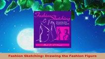 Download  Fashion Sketching Drawing the Fashion Figure PDF Online