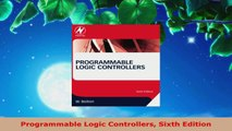 Read  Programmable Logic Controllers Sixth Edition Ebook Free