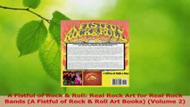 Read  A Fistful of Rock  Roll Real Rock Art for Real Rock Bands A Fistful of Rock  Roll Art Ebook Free