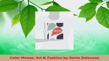 Download  Color Moves Art  Fashion by Sonia Delaunay Ebook Free