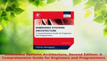 Download  Embedded Systems Architecture Second Edition A Comprehensive Guide for Engineers and Ebook Online