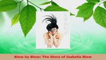 PDF Download  Blow by Blow The Story of Isabella Blow PDF Full Ebook