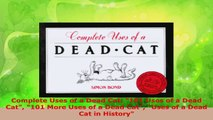 PDF Download  Complete Uses of a Dead Cat 101 Uses of a Dead Cat 101 More Uses of a Dead Cat Uses of a PDF Online