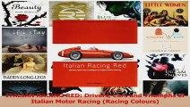 PDF Download  ITALIAN RACING RED Drivers Cars and Triumphs of Italian Motor Racing Racing Colours PDF Full Ebook