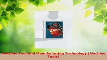 Read  Machine Tool And Manufacturing Technology Machine Tools PDF Free