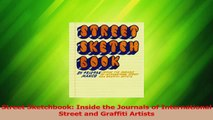 Read  Street Sketchbook Inside the Journals of International Street and Graffiti Artists PDF Online
