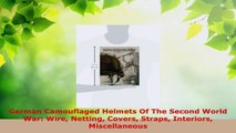 Download  German Camouflaged Helmets Of The Second World War Wire Netting Covers Straps Interiors PDF Free