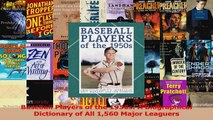 PDF Download  Baseball Players of the 1950s A Biographical Dictionary of All 1560 Major Leaguers Download Full Ebook