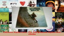 PDF Download  Extreme Alpine rock The 100 greatest Alpine rock climbs Read Online