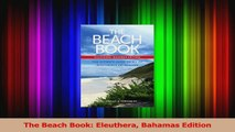 PDF Download  The Beach Book Eleuthera Bahamas Edition Read Full Ebook