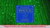 Read  Wicca Practicas y principios de la brujeria Series de Magia Practica de Llewellyn Ebook Free