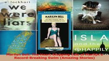 PDF Download  Marilyn Bell The HeartStopping Tale of Marilyns RecordBreaking Swim Amazing Stories Download Full Ebook
