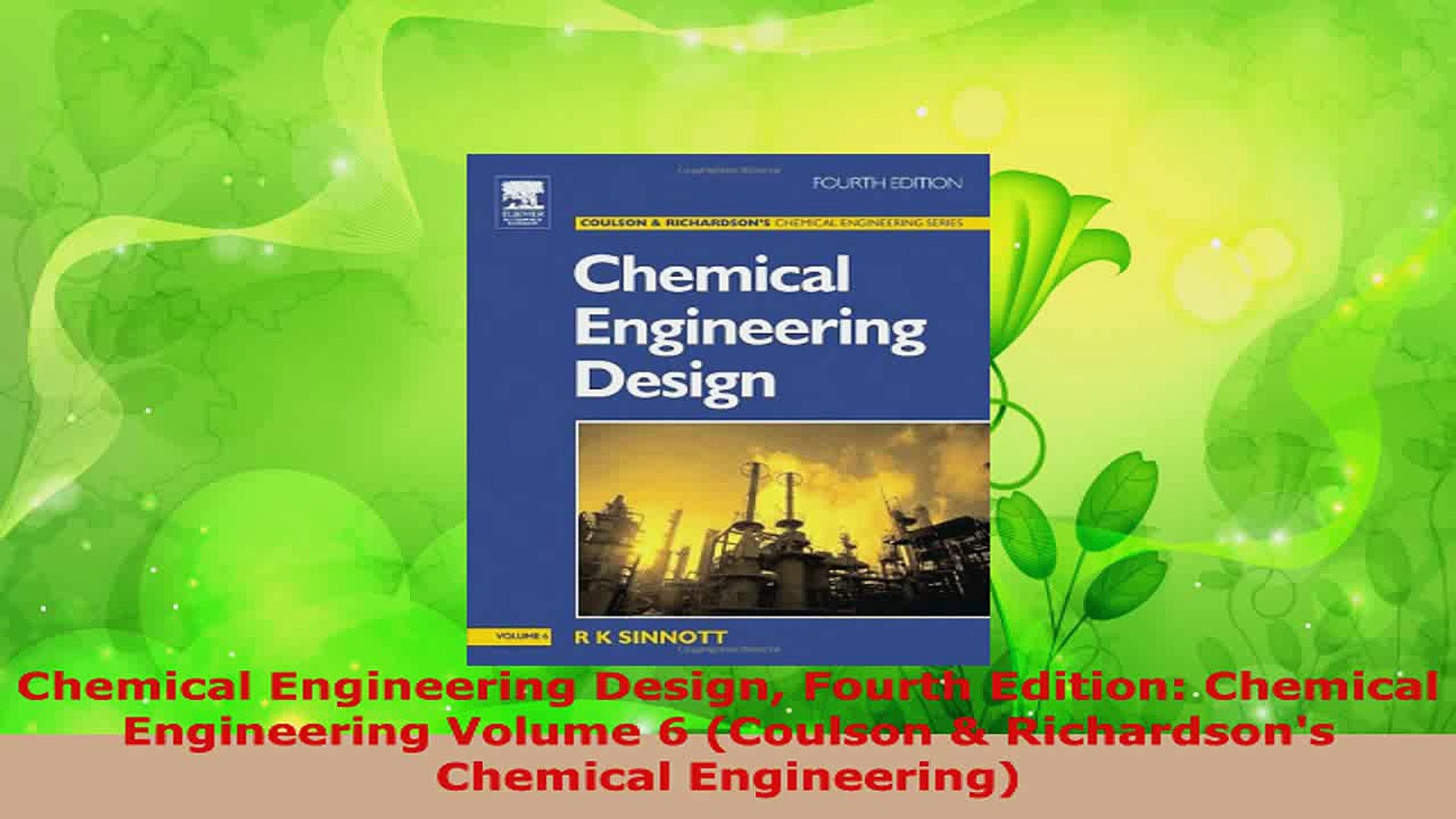 Read Chemical Engineering Design Fourth Edition Chemical Engineering Volume 6 Coulson Pdf Online Video Dailymotion