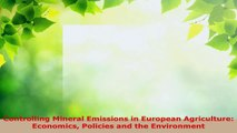 Read  Controlling Mineral Emissions in European Agriculture Economics Policies and the Ebook Free