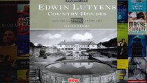 Edwin Lutyens Country Houses  From the Archives of Country Life Country Life