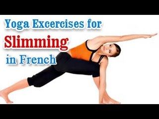 Yoga for Slimming - Weight Loss, a Flat Belly and Nutritional Management in French
