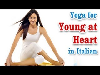 Yoga for Young at Heart - Heart Disease, Stroke Treatment and Diet Tips in Italian