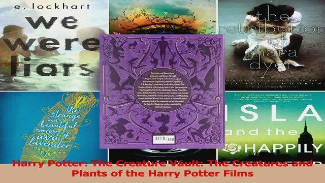 PDF Download  Harry Potter The Creature Vault The Creatures and Plants of the Harry Potter Films Read Full Ebook