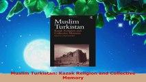 PDF Download  Muslim Turkistan Kazak Religion and Collective Memory PDF Online