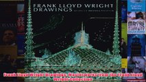 Frank Lloyd Wright Drawings Masterworks from the Frank Lloyd Wright Collection