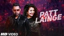 Patt Lainge Video Song 2016 Gippy Grewal, Neha Kakkar, Dr.Zeus Desi Rockstar 2   New Punjabi Songs