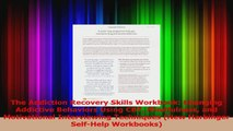 PDF Download  The Addiction Recovery Skills Workbook Changing Addictive Behaviors Using CBT Mindfulness Read Full Ebook
