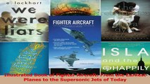PDF Download  Illustrated Book of Fighter Aircraft From the Earliest Planes to the Supersonic Jets of Read Full Ebook