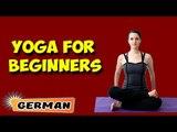 Yoga für Anfänger | Yoga For Beginners | Beginning of Asana Posture in German