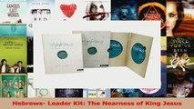 PDF Download  Hebrews Leader Kit The Nearness of King Jesus PDF Online