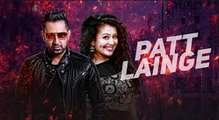 Patt Lainge Song Full HD Video 2016 Gippy Grewal, Neha Kakkar, Dr.Zeus Desi Rockstar 2_ New Punjabi Songs