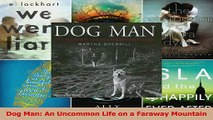 PDF Download  Dog Man An Uncommon Life on a Faraway Mountain Download Online