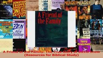 PDF Download  A Friend of the Family The True Story of David Snow Resources for Biblical Study PDF Online