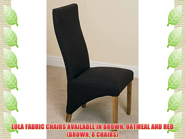 LOLA FABRIC CHAIRS AVAILABLE IN BROWN OATMEAL AND RED (BROWN 8 CHAIRS)