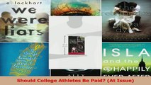 PDF Download  Should College Athletes Be Paid At Issue Read Full Ebook